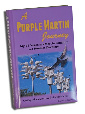 A PURPLE MARTIN JOURNEY BY ANDREW M. TROYER